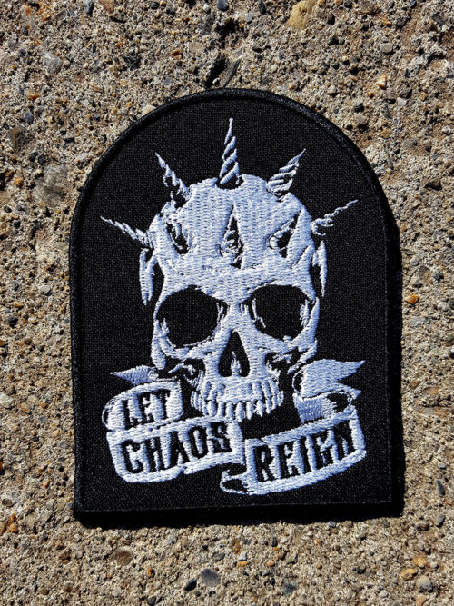 Let Chaos Reign Embroidered Patch